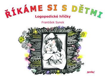 Obrázek Říkáme si s dětmi - Logopedické hříčky