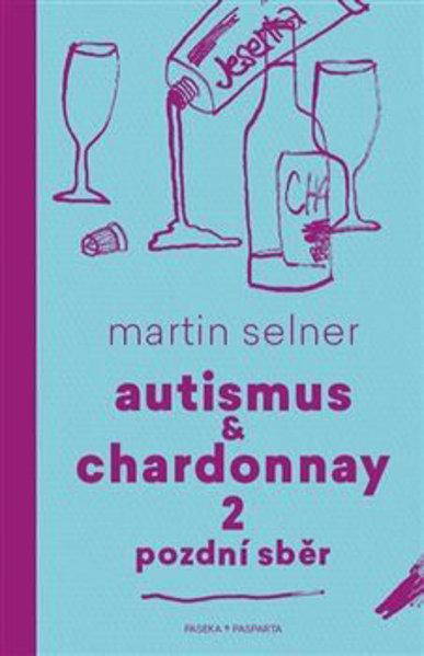Obrázek Autismus & Chardonnay 2: Pozdní sběr