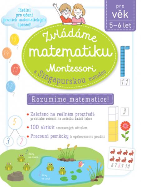 Obrázek Zvládáme matematiku s Montessori a singapurskou metodou 5-6 let