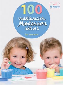Obrázek 100 vzdělávacích Montessori aktivit